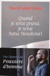 Quand je serai grand, je serai Nana Mouskouri - DavidLelait-Helo
