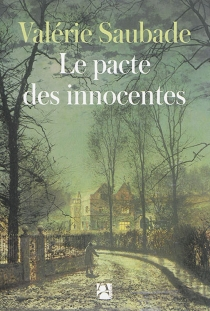 Le pacte des innocentes - ValérieSaubade