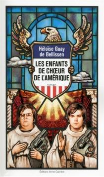 Les enfants de choeur de l'Amérique - HéloïseGuay de Bellissen