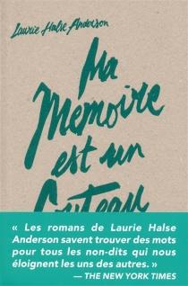 Ma mémoire est un couteau - Laurie HalseAnderson