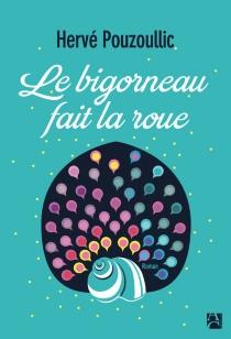 Le bigorneau fait la roue - HervéPouzoullic