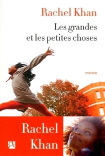 Les grandes et les petites choses - RachelKhan