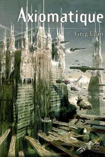 Axiomatique - GregEgan