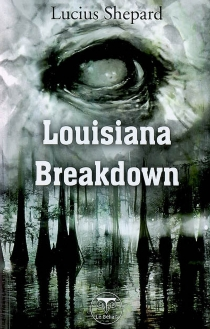 Louisiana breakdown - Lucius Shepard