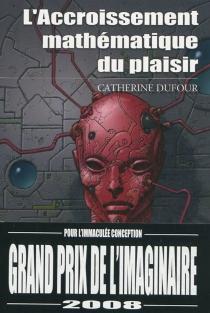 L'accroissement mathématique du plaisir - CatherineDufour