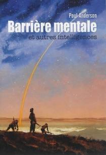 Barrière mentale : et autres intelligences - PoulAnderson