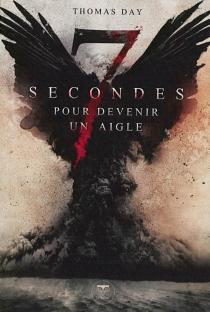 7 secondes pour devenir un aigle - ThomasDay
