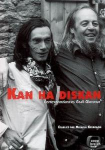 Kan ha Diskan : correspondances Grall-Glenmor - Glenmor