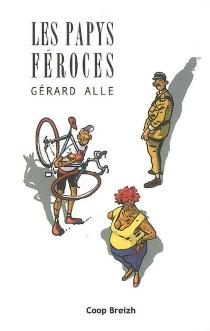 Les papys féroces : romans gris - GérardAlle