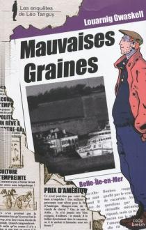 Mauvaises graines - LouarnigGwaskell