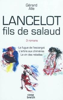Lancelot fils de salaud - GérardAlle