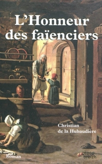 L'honneur des faïenciers - Christian deLa Hubaudière