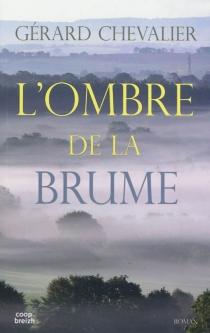 L'ombre de la brume - GérardChevalier