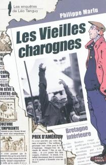 Les vieilles charognes - PhilippeMarlu
