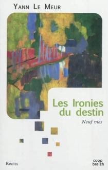 Les ironies du destin : neuf vies - YannLe Meur