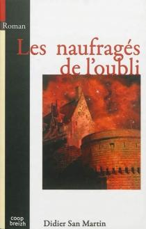 Les naufragés de l'oubli - DidierSan Martin