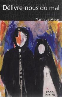 Délivre-nous du mal - YannLe Meur
