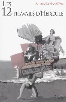 Les 12 travails d'Hercule - ArnaudLe Gouëfflec
