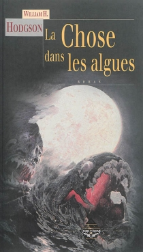 La chose dans les algues - William Hope Hodgson