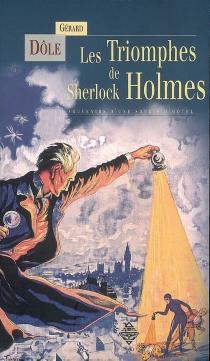 Les triomphes de Sherlock Holmes : souvenirs d'une souris d'hôtel - GérardDôle