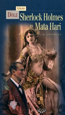 Sherlock Holmes vs Mata Hari : dans les griffes de Jaggernaut - GérardDôle