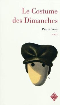 Le costume des dimanches - PierreVéry