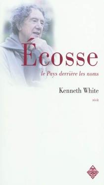 Ecosse : le pays derrière les noms - KennethWhite