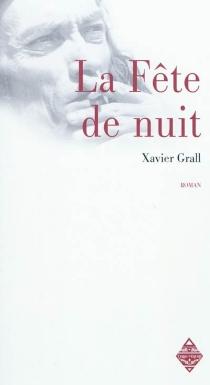 La fête de nuit - XavierGrall