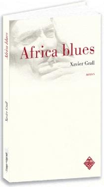 Africa blues - XavierGrall