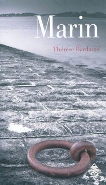 Marin : Yannick Hemeury, une vie pour la mer - ThérèseBardaine