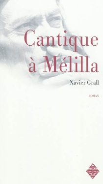 Cantique à Mélilla - XavierGrall