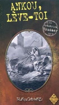 Ankou, lève-loi - FrédérickHoudaer