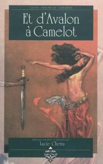Et d'Avalon à Camelot -
