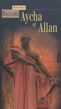 Aycha et Allan - Henry RiderHaggard
