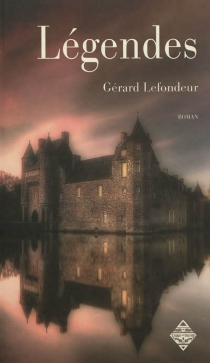 Légendes - GérardLefondeur