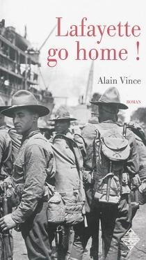 Lafayette go home ! : Saint-Nazaire 1919 - AlainVince