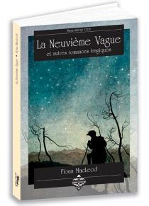 La neuvième vague : et autres romances tragiques - FionaMacLeod