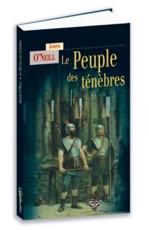 Le peuple des ténèbres - Joseph JamesO'Neill