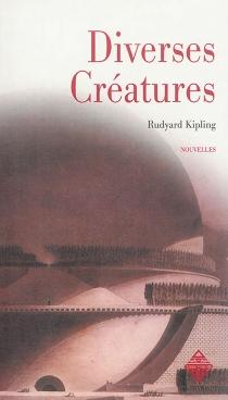 Diverses créatures - RudyardKipling