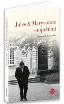 Jules et Maryvonne enquêtent - BernardPouchèle
