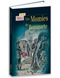 Les momies de Bonaparte : aventures fantastiques - GérardDôle
