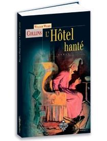 L'hôtel hanté : un mystère de la Venise moderne - WilkieCollins