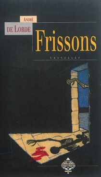 Frissons - André deLorde