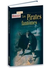 Les pirates fantômes - William HopeHodgson