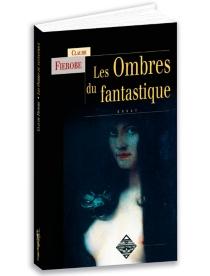 Les ombres du fantastique : fictions d'Irlande - ClaudeFierobe