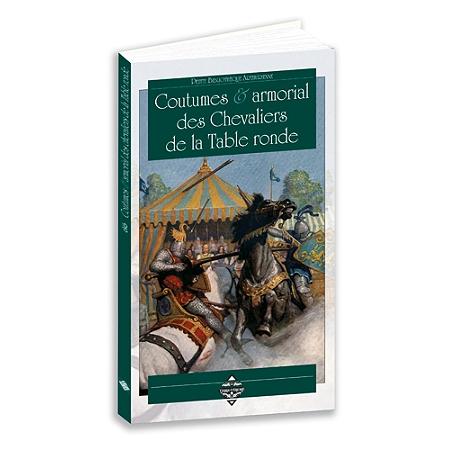Coutumes armorial des chevaliers de la table ronde - Histoire des chevaliers de la table ronde ...