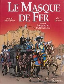 Le masque de fer| Suivi de Fouquet et d'Artagnan - PierreBrochard