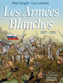 Les armées blanches, 1917-1921 - GuyLehideux