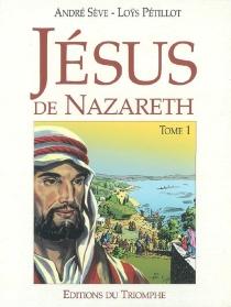 Jésus de Nazareth - LoysPétillot