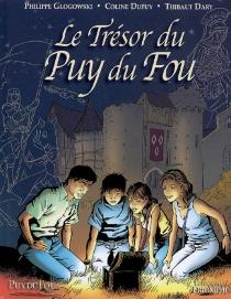 Le trésor du Puy du Fou - ThibautDary